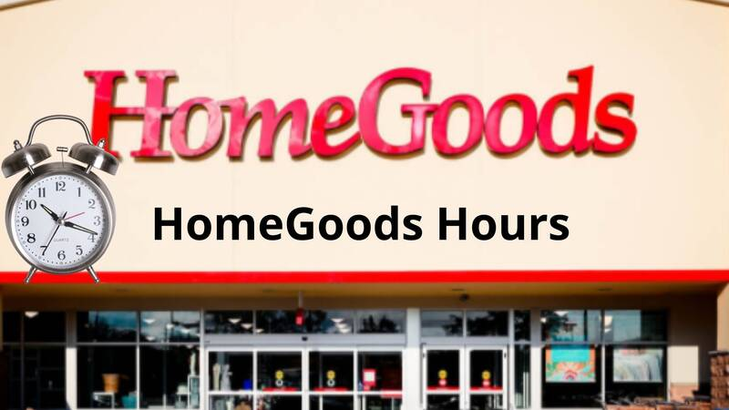 Homegoods Hours