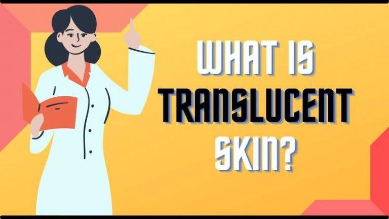 Translucent Skin