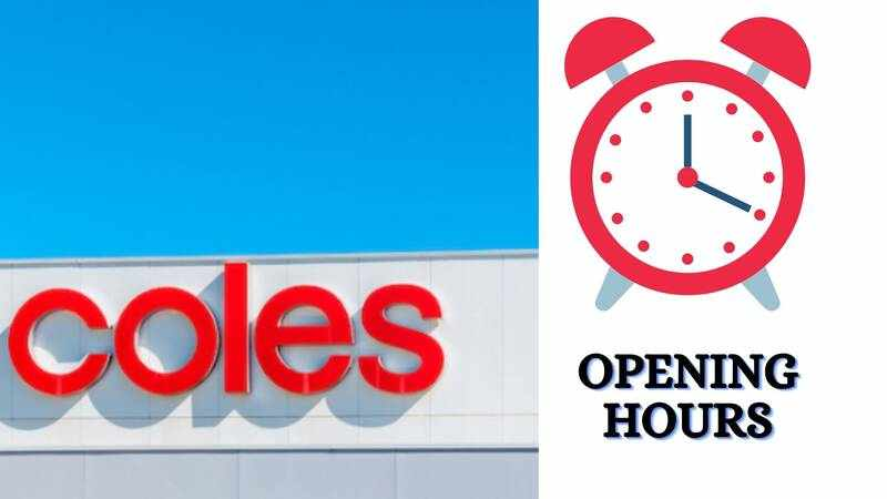 Coles Opening Hours