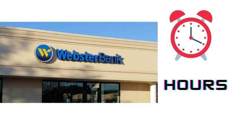 Webster Bank Hours