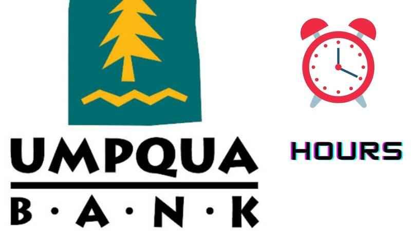Umpqua Bank Hours