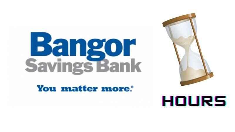 Bangor Savings Bank Hours
