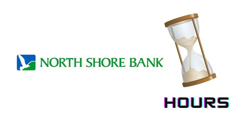 North Shore Bank Hours