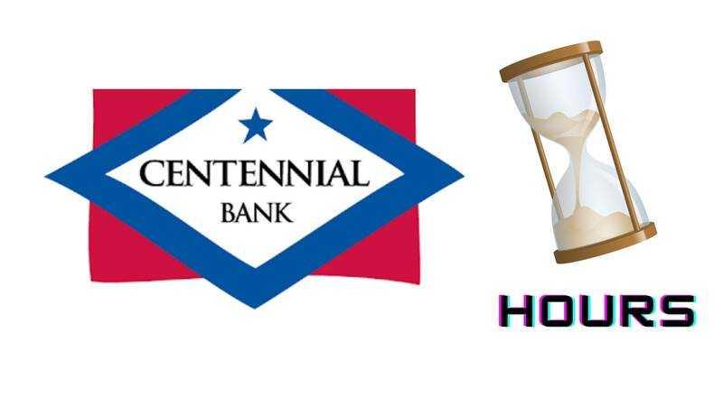 Centennial Bank Hours
