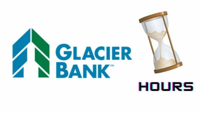 Glacier Bank Hours