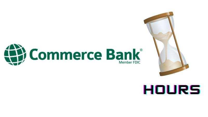 Commerce Bank Hours