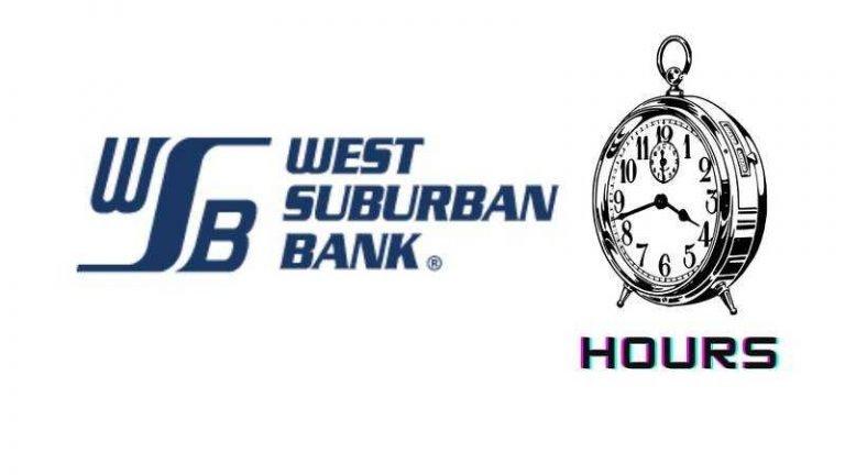 West Suburban Bank hours