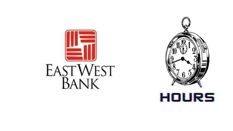 Eastwest Bank Hours