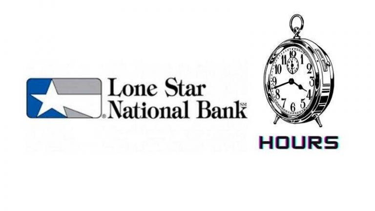 Lone Star National Bank hours